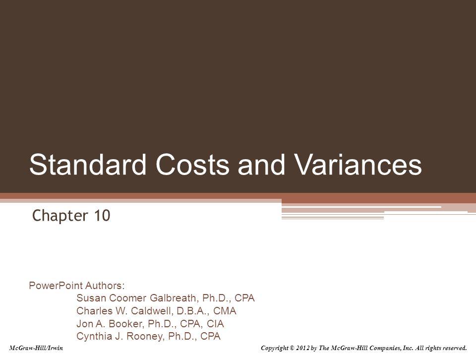 PowerPoint Authors: Susan Coomer Galbreath, Ph.D., CPA Charles W. Caldwell, D.B.A., CMA Jon A. Booker, Ph.D., CPA, CIA Cynthia J. Rooney, Ph.D., CPA S