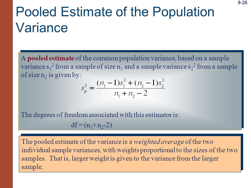A pooled estimate of the common population variance, based on a sample variance s 1 2 from a sample of size n 1 and a sample variance s 2 2 from a sam
