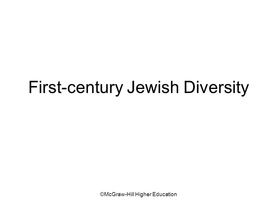 ©McGraw-Hill Higher Education First-century Jewish Diversity