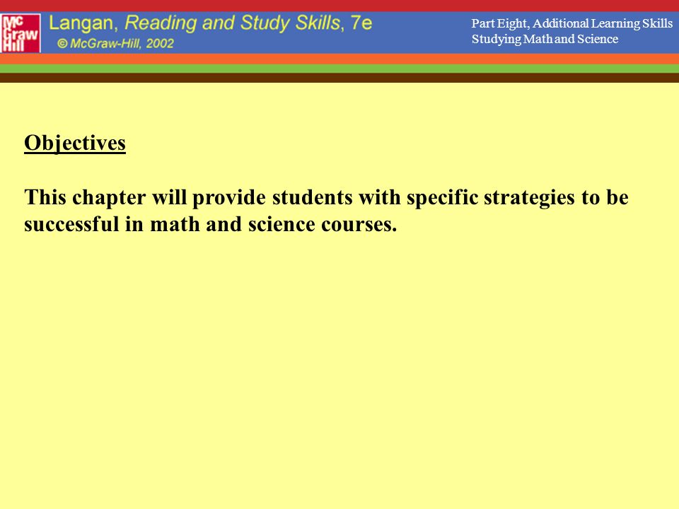 Objectives This chapter will provide students with specific strategies to be successful in math and science courses.