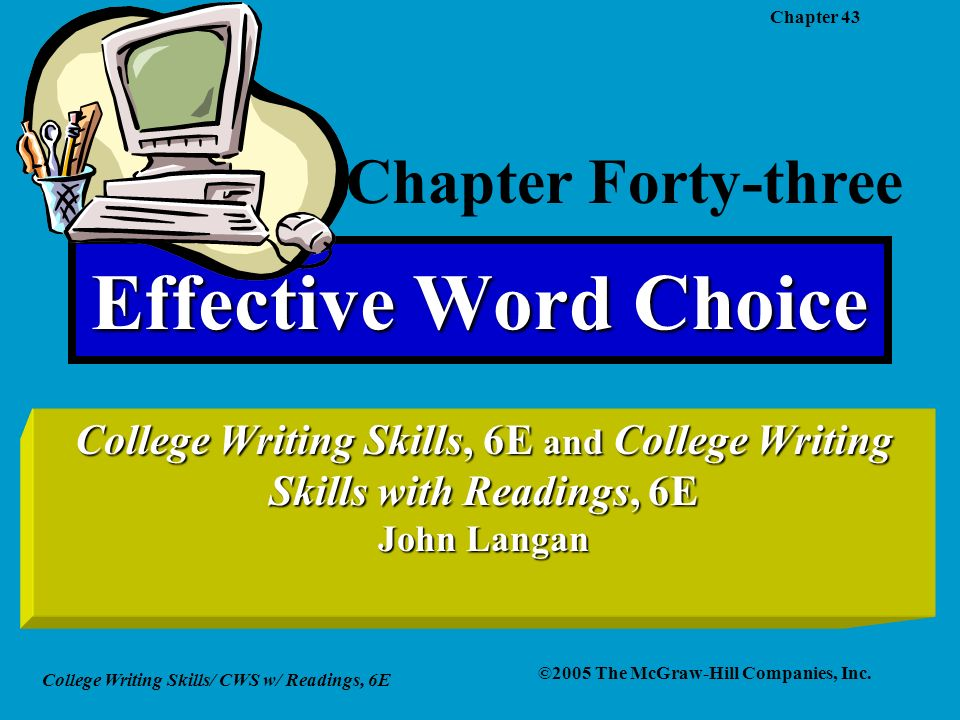 College Writing Skills/ CWS w/ Readings, 6E ©2005 The McGraw-Hill Companies, Inc.