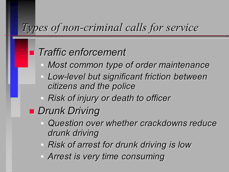 Calling the PolicePublic Expectations in non-crime situations n Why do citizens call.