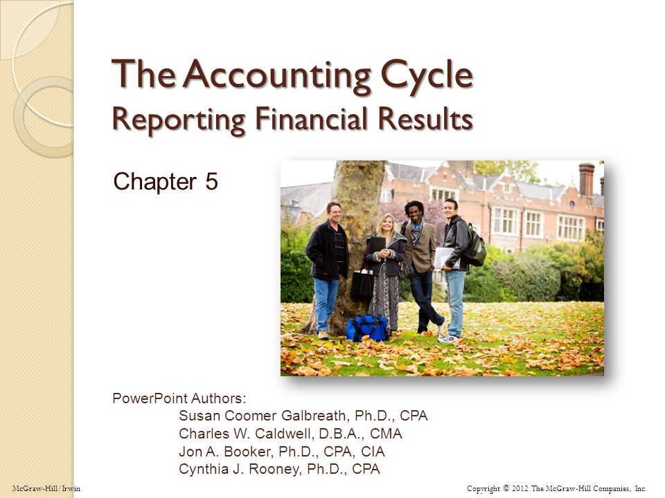 5-1 PowerPoint Authors: Susan Coomer Galbreath, Ph.D., CPA Charles W. Caldwell, D.B.A., CMA Jon A. Booker, Ph.D., CPA, CIA Cynthia J. Rooney, Ph.D., C