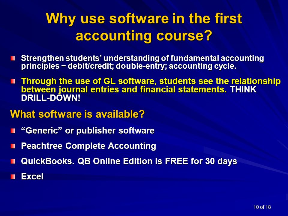 10 of 18 Why use software in the first accounting course.