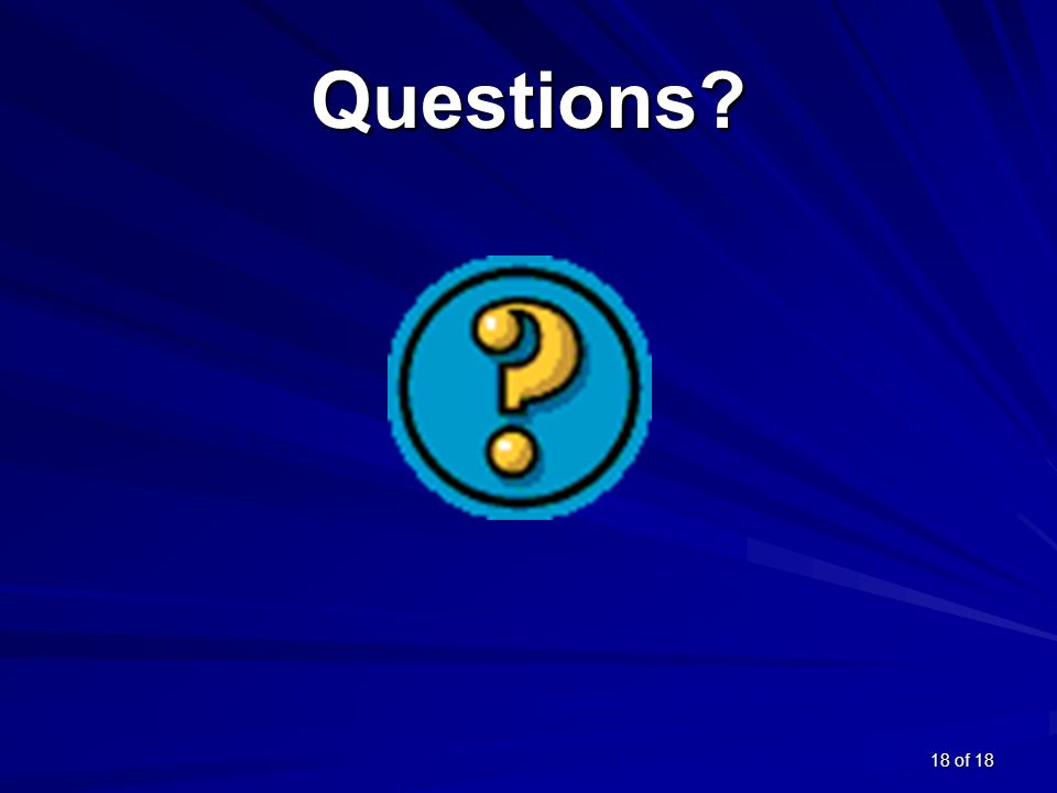 18 of 18 Questions?