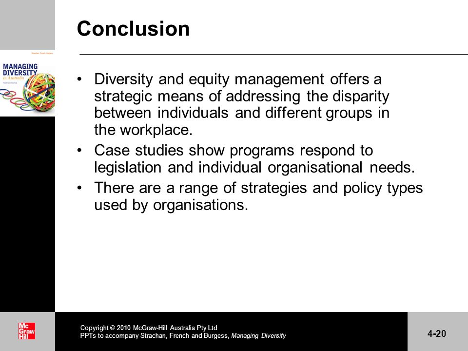 . Conclusion Diversity and equity management offers a strategic means of addressing the disparity between individuals and different groups in the work