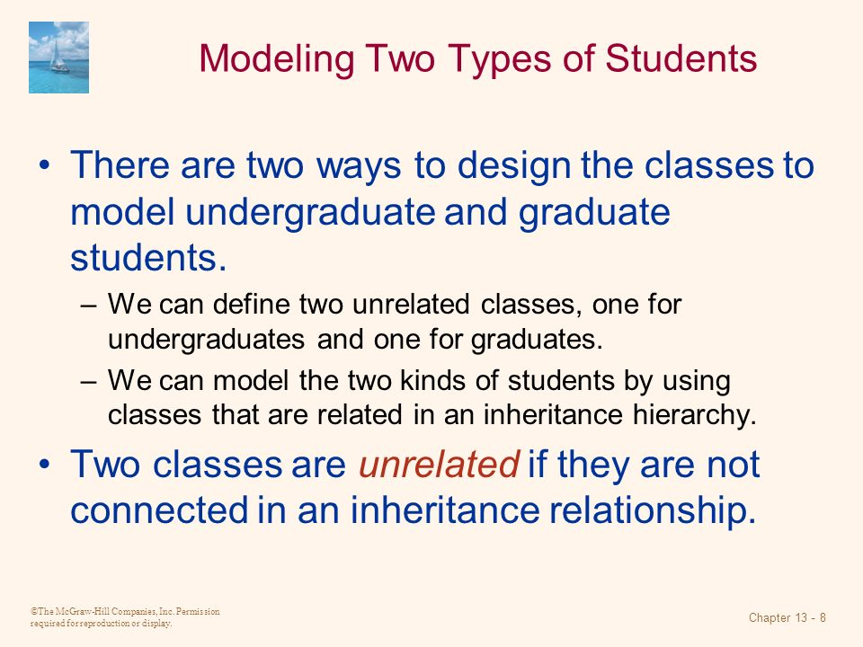 ©The McGraw-Hill Companies, Inc. Permission required for reproduction or display. Chapter 13 - 8 Modeling Two Types of Students There are two ways to