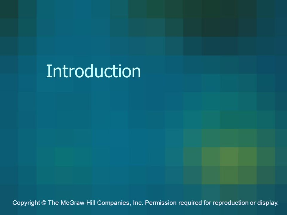 Introduction Copyright © The McGraw-Hill Companies, Inc.