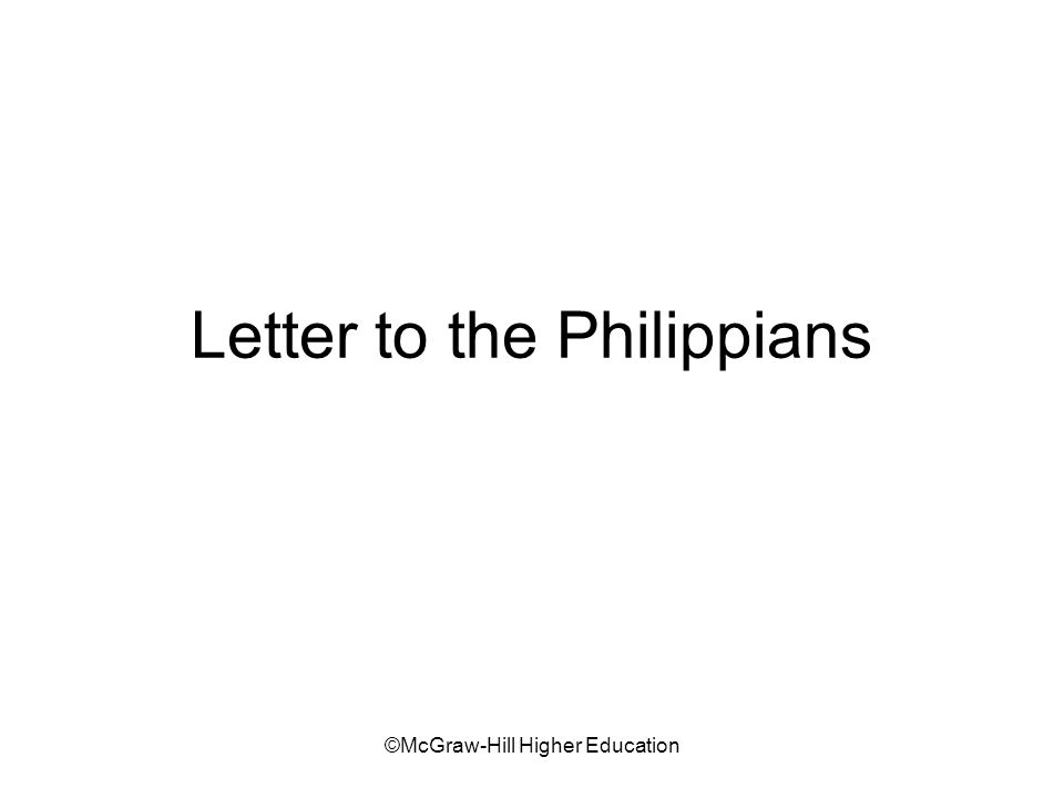 ©McGraw-Hill Higher Education Letter to the Philippians