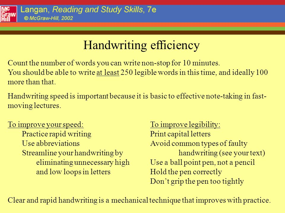 Handwriting efficiency Count the number of words you can write non-stop for 10 minutes.