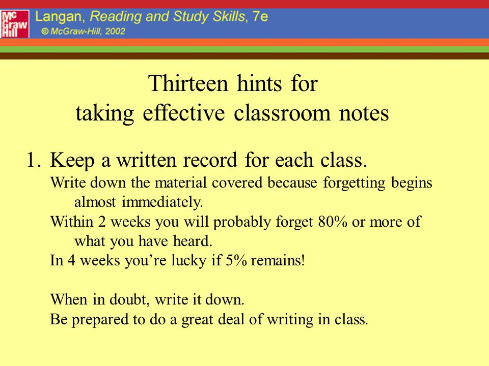 Thirteen hints for taking effective classroom notes 1.Keep a written record for each class.