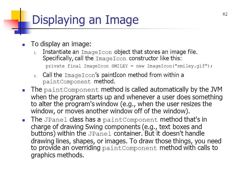 Displaying an Image To display an image: 1.