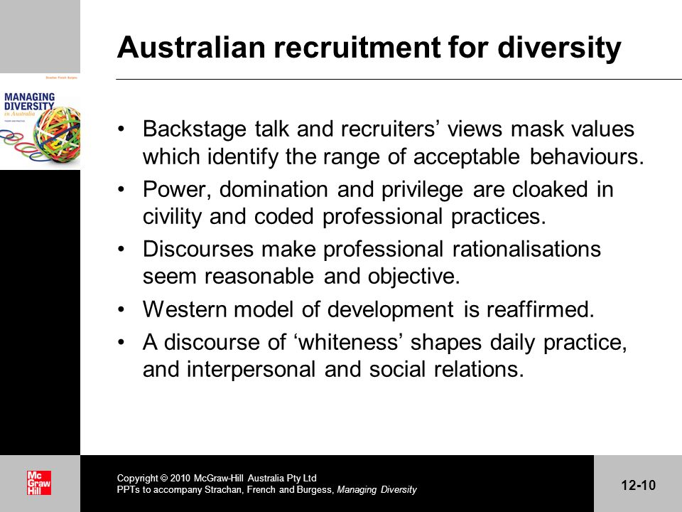 . Australian recruitment for diversity Backstage talk and recruiters views mask values which identify the range of acceptable behaviours. Power, domin