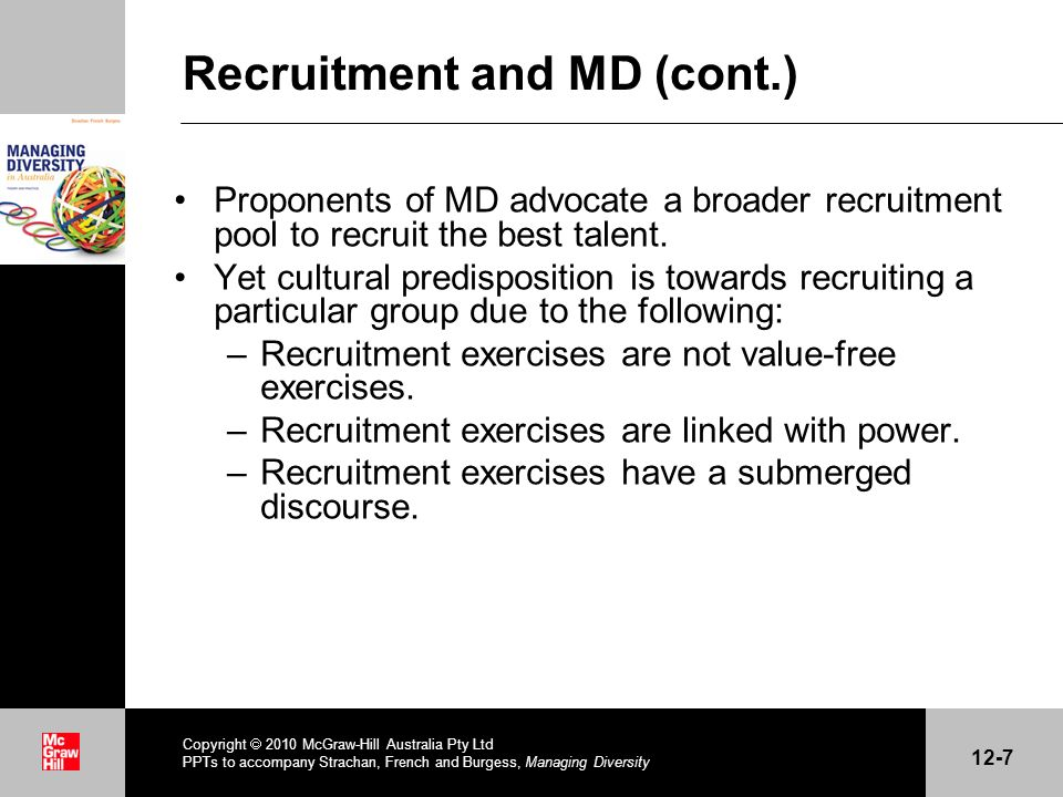 . Recruitment and MD (cont.) Proponents of MD advocate a broader recruitment pool to recruit the best talent. Yet cultural predisposition is towards r