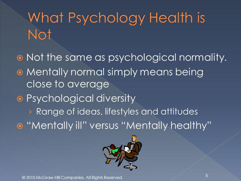 Not the same as psychological normality.
