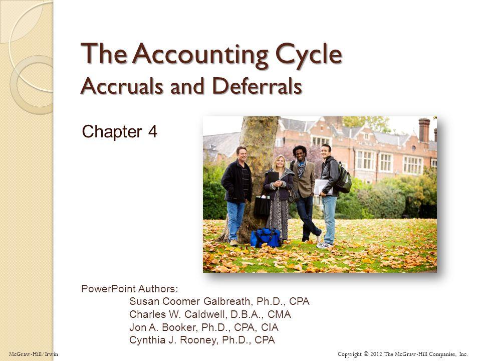 4-1 PowerPoint Authors: Susan Coomer Galbreath, Ph.D., CPA Charles W. Caldwell, D.B.A., CMA Jon A. Booker, Ph.D., CPA, CIA Cynthia J. Rooney, Ph.D., C