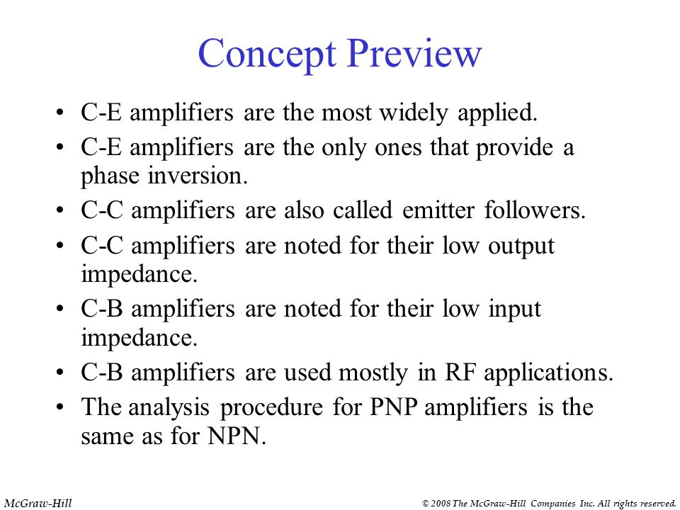 McGraw-Hill © 2008 The McGraw-Hill Companies Inc. All rights reserved. Concept Review C-E amplifiers can be stabilized by using voltage divider base b