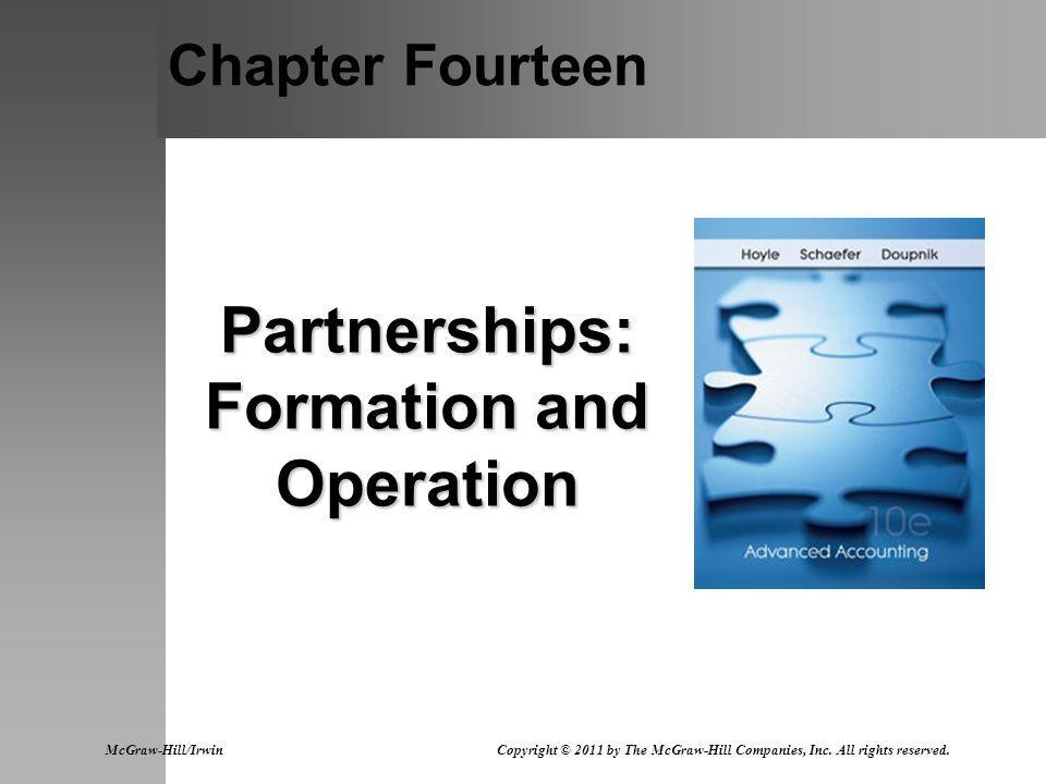 Chapter Fourteen Partnerships: Formation and Operation McGraw-Hill/Irwin Copyright © 2011 by The McGraw-Hill Companies, Inc.