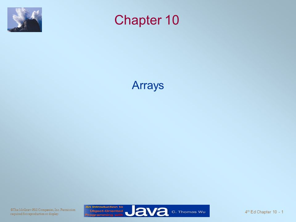 Objectives After you have read and studied this chapter, you should be able to –Manipulate a collection of data values, using an array.