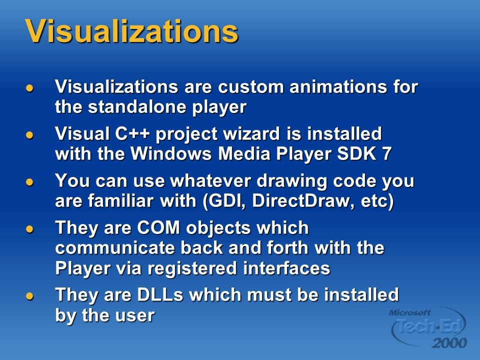 Visualizations Visualizations are custom animations for the standalone player Visualizations are custom animations for the standalone player Visual C+