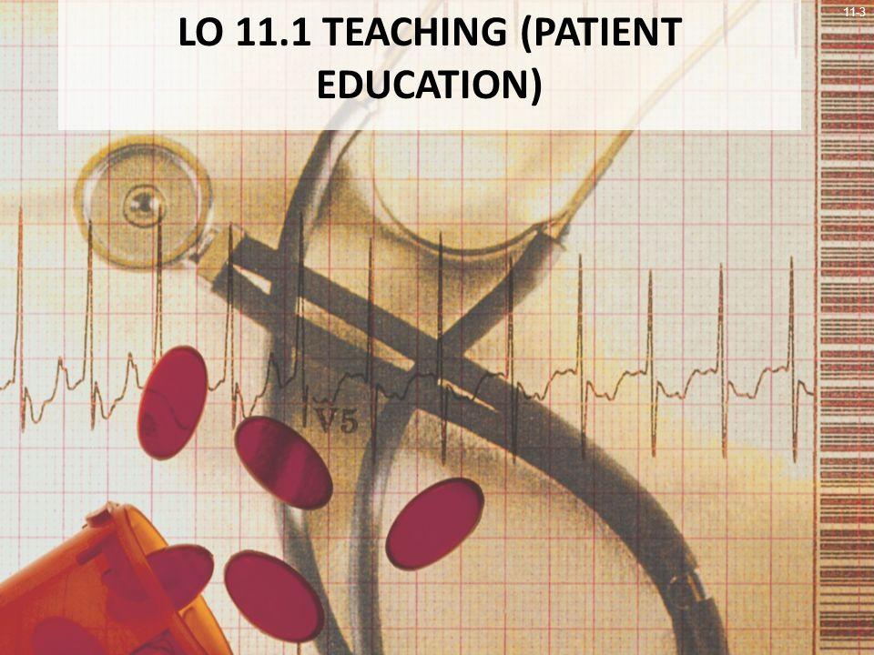11-3 LO 11.1 TEACHING (PATIENT EDUCATION)