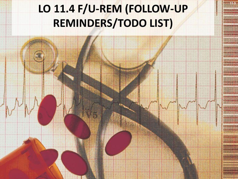 11-9 LO 11.4 F/U-REM (FOLLOW-UP REMINDERS/TODO LIST)
