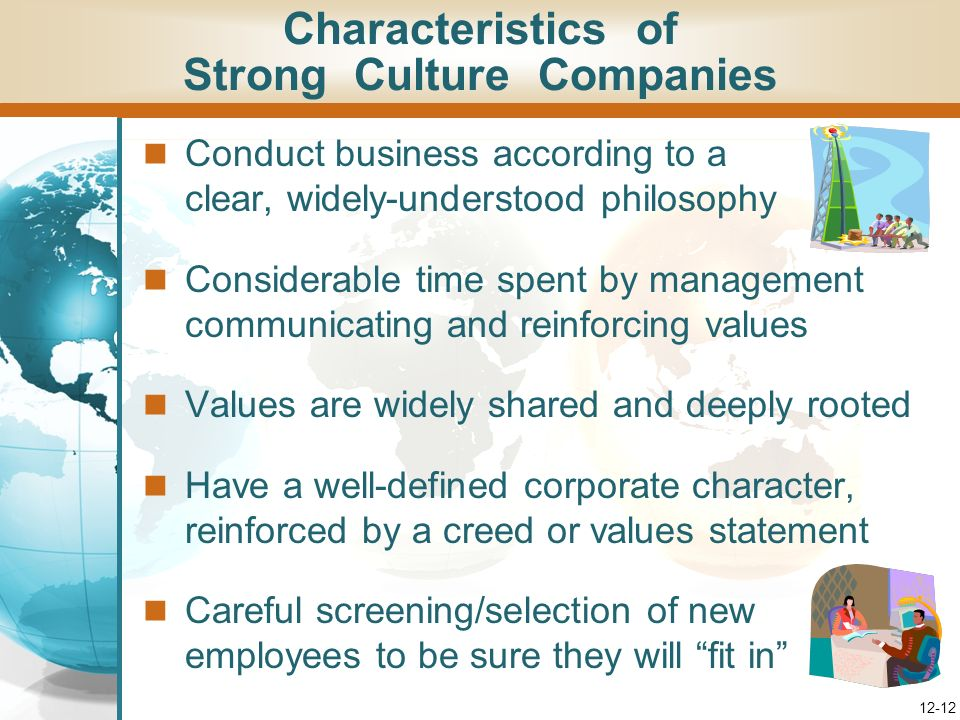 Types of Corporate Cultures Strong vs. Weak Cultures Unhealthy Cultures High-Performance Cultures Adaptive Cultures 12-11