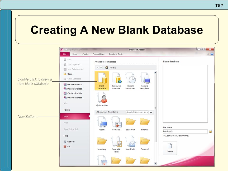 T6-7 Creating A New Blank Database New Button Double click to open a new blank database
