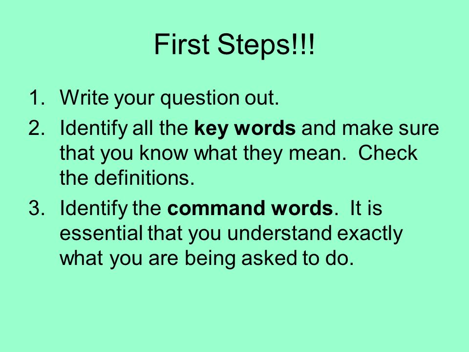 First Steps!!.1.Write your question out.