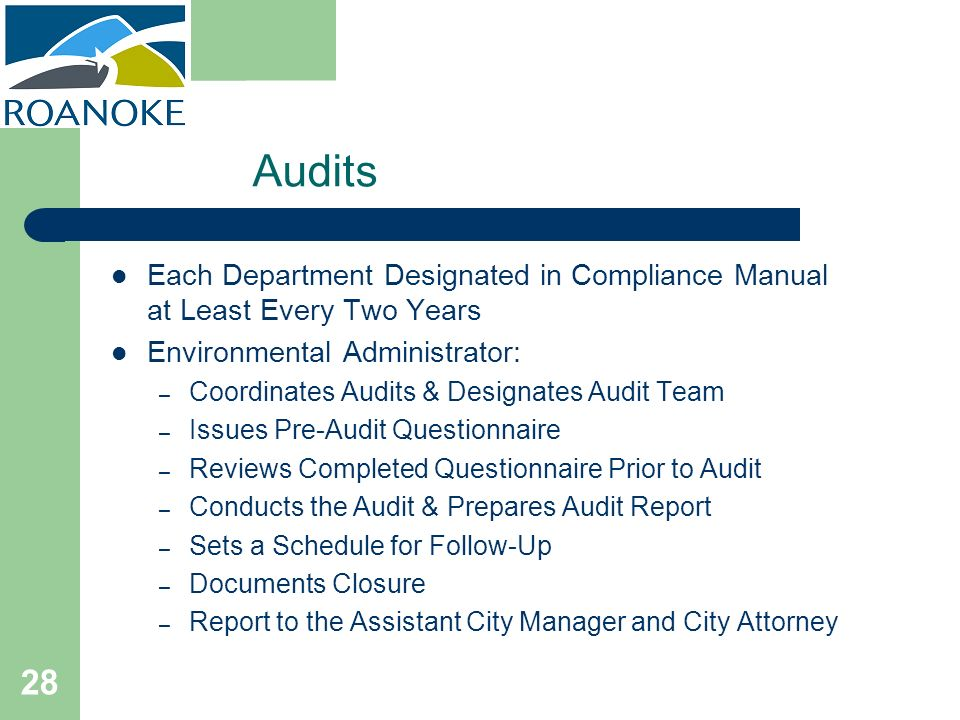 28 Audits Each Department Designated in Compliance Manual at Least Every Two Years Environmental Administrator: – Coordinates Audits & Designates Audi
