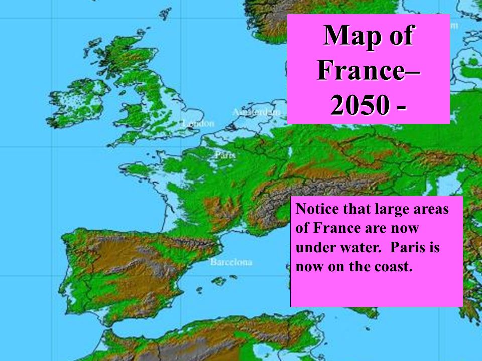 Map of France– Notice that large areas of France are now under water.
