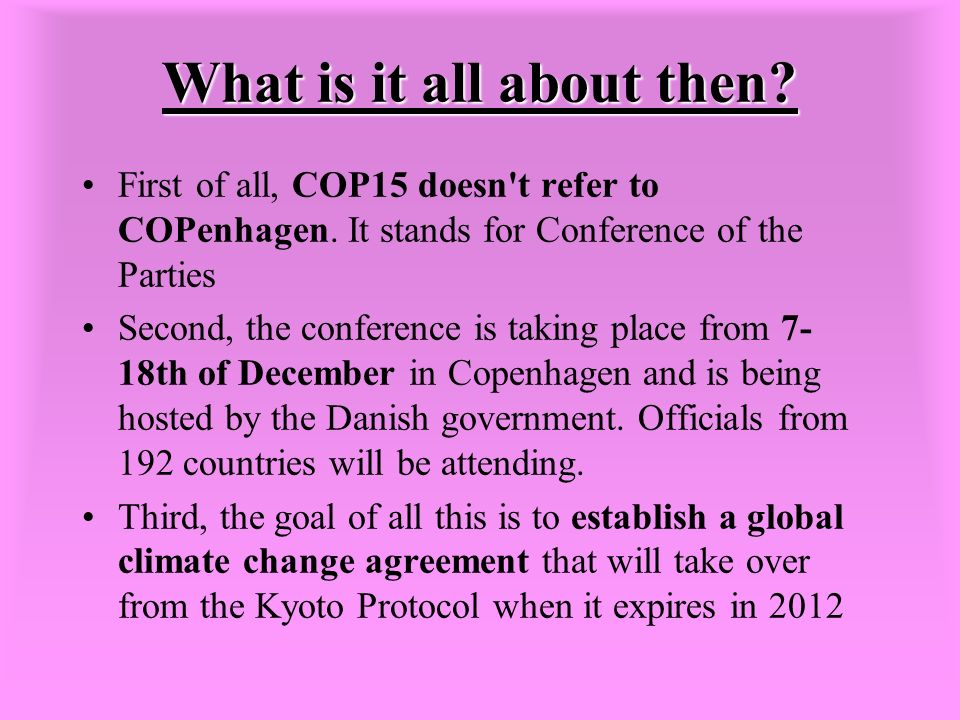 What is it all about then. First of all, COP15 doesn t refer to COPenhagen.