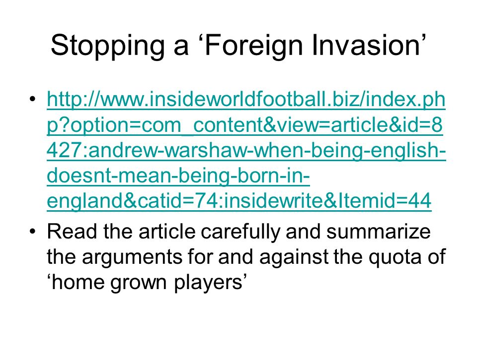 Stopping a Foreign Invasion http://www.insideworldfootball.biz/index.ph p?option=com_content&view=article&id=8 427:andrew-warshaw-when-being-english-