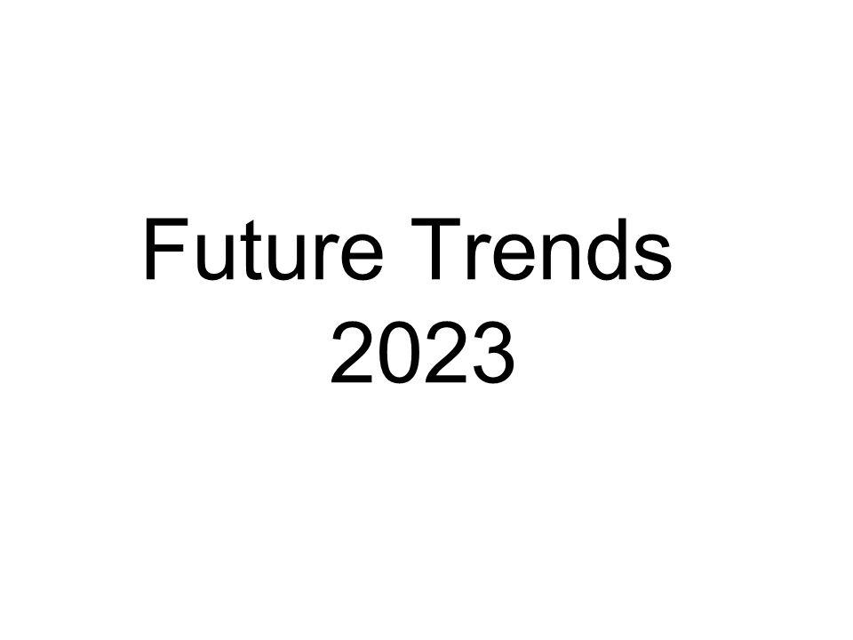 Future Trends 2023