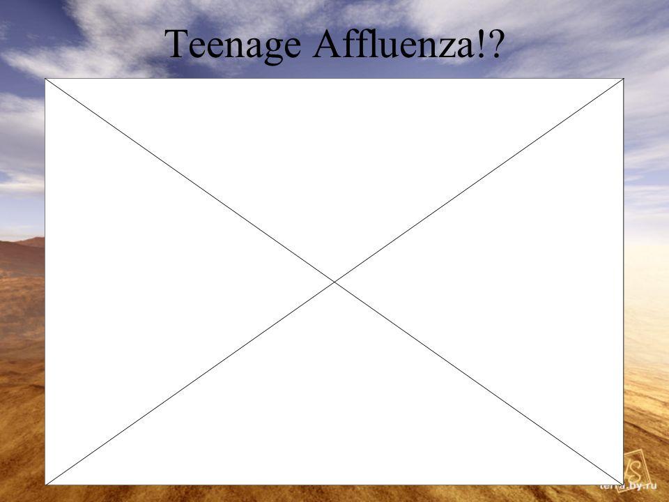 Teenage Affluenza!