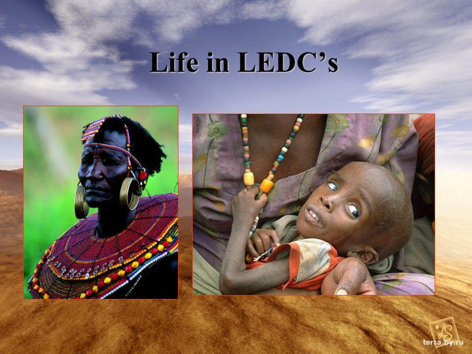 Life in LEDCs