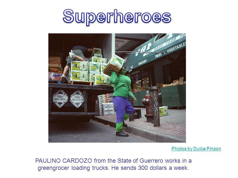PAULINO CARDOZO from the State of Guerrero works in a greengrocer loading trucks. He sends 300 dollars a week. Photos by Dulce Pinzon