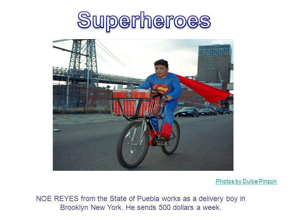NOE REYES from the State of Puebla works as a delivery boy in Brooklyn New York. He sends 500 dollars a week. Photos by Dulce Pinzon