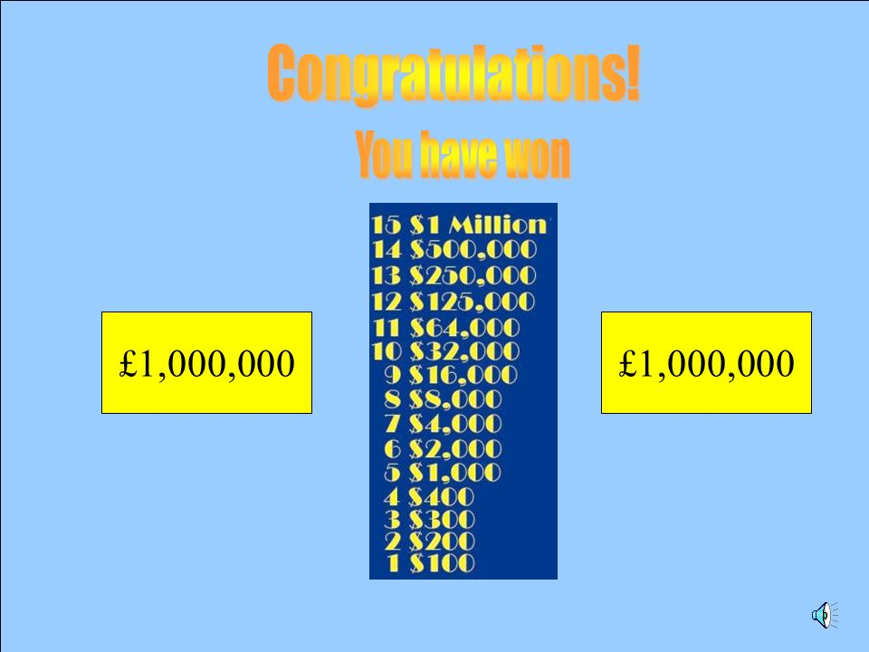 Would you like to try for 1 Million £500,000