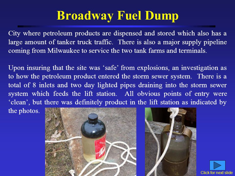 Broadway Fuel Dump PANIC!!!!! Since the lift station was a confined space with an explosive vapor within it, the employee was instructed to step away