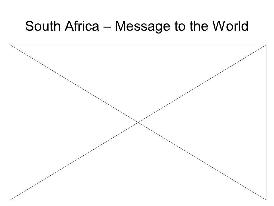 South Africa – Message to the World