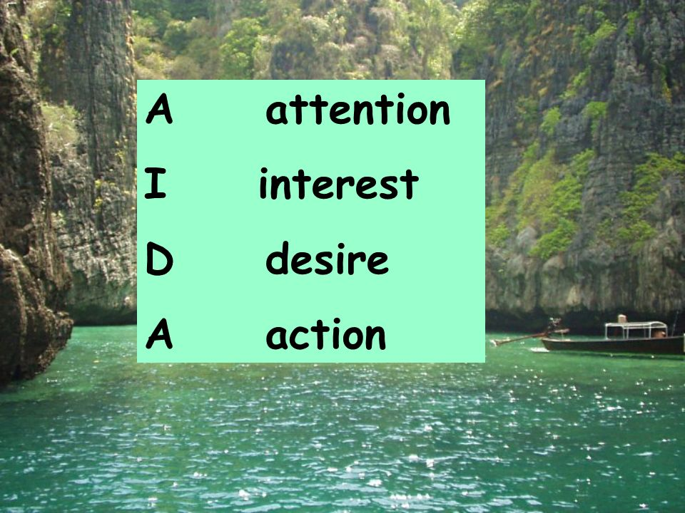 A attention I interest D desire A action