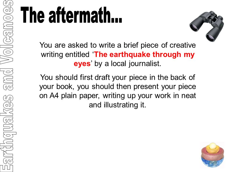 In the back of your book, write some words that come to mind as you view the devastation that the earthquake has caused.