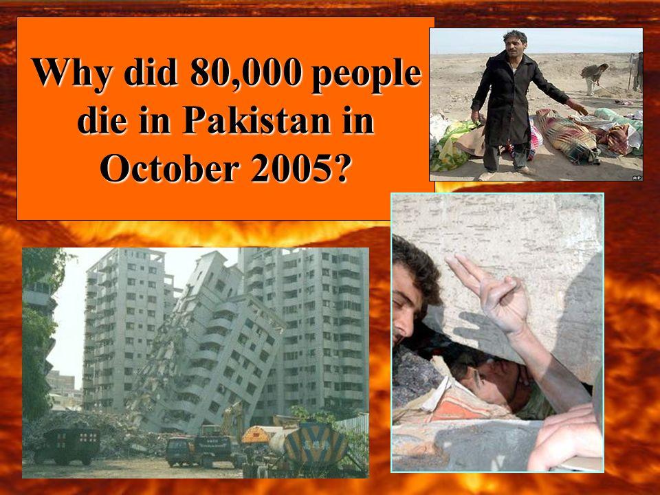 Why did 80,000 people die in Pakistan in October 2005