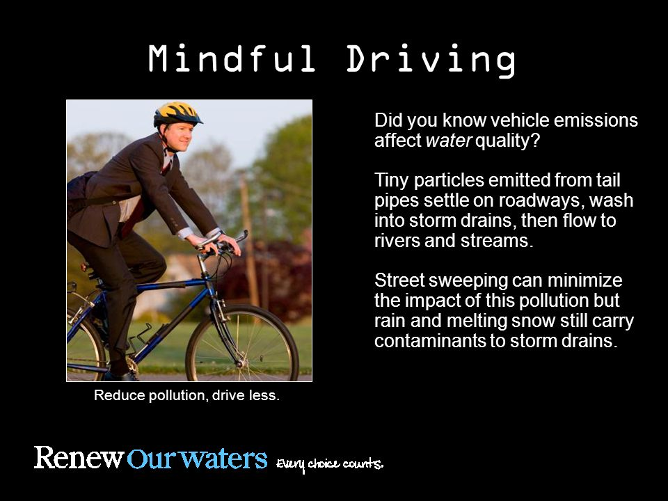 Mindful Driving Did you know vehicle emissions affect water quality.