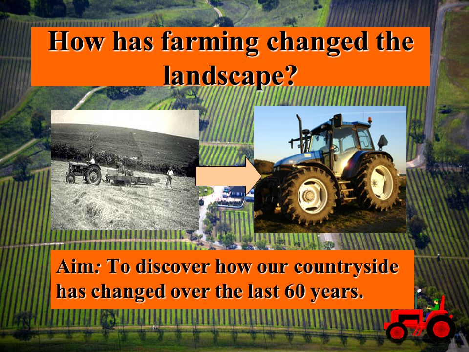 How has farming changed the landscape.