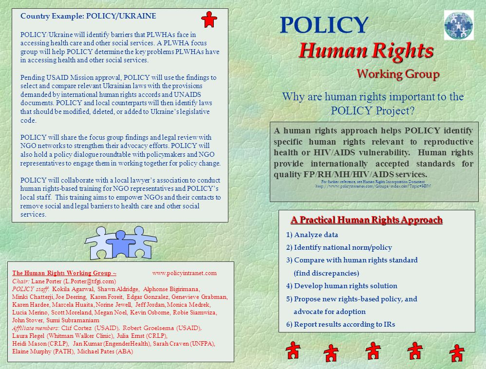 POLICY Human Rights Why are human rights important to the POLICY Project? A human rights approach helps POLICY identify specific human rights relevant