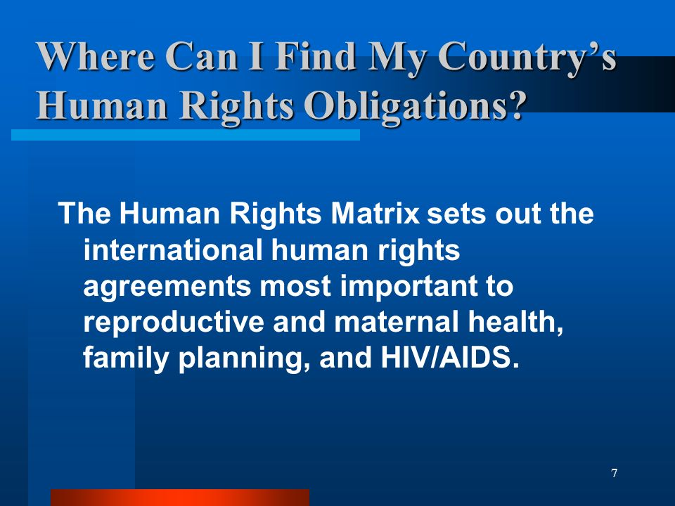 8 Using the Matrix Think of a RH or HIV/AIDS problem and the human rights this situation implicates.
