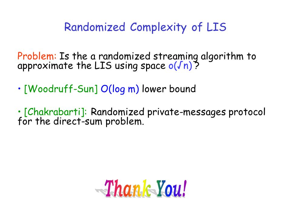 Randomized Complexity of LIS Problem: Is the a randomized streaming algorithm to approximate the LIS using space o(n) .