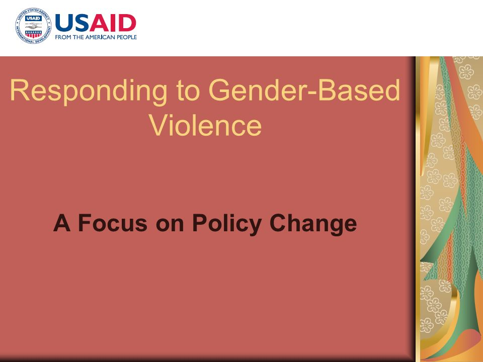 Responding to Gender-Based Violence A Focus on Policy Change
